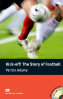 Macmillan Readers: Kick-off! The Story of Football + CD Pack (Pre-intermediate)