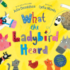 Macmillan Children's Books: What the Ladybird Heard