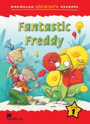Macmillan Children's Readers: Fantastic Freddy (Poziom 1)