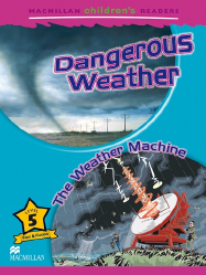 Macmillan Children's Readers: Dangerous Weather (Poziom 5)