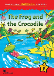 Macmillan Children's Readers: The Frog and the Crocodile (Poziom 1)