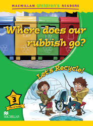 Macmillan Children's Readers: Where does our rubbish go? (Poziom 3)