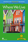 Macmillan Factual Readers: Where We Live (Poziom 2+)