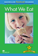 Macmillan Factual Readers: What We Eat (Poziom 2+)