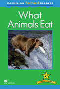 Macmillan Factual Readers: What Animals Eat (Poziom 2+)