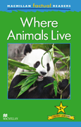 Macmillan Factual Readers: Where Animals Live (Poziom 2+)