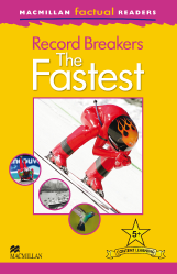 Macmillan Factual Readers: Record Breakers - The Fastest (Poziom 5+)