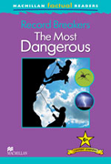 Macmillan Factual Readers: Record Breakers - The Most Dangerous (Poziom 6+)