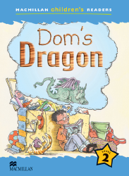 Macmillan Children's Readers: Dom's Dragon (Poziom 2)