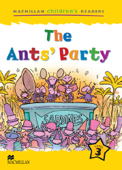 Macmillan Children's Readers: The Ant's Party (Poziom 3)
