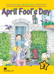 Macmillan Children's Readers: April Fool's Day (Poziom 3)