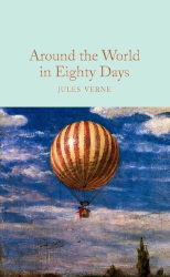 Macmillan Collector's Library: Around the World in Eighty Days