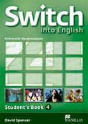 Switch into English 4 Książka ucznia (z CD)