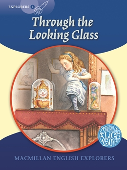 Macmillan English Explorers: Through the Looking-Glass