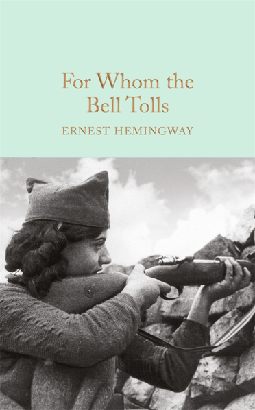 Macmillan Collector's Library: For Whom the Bell Tolls