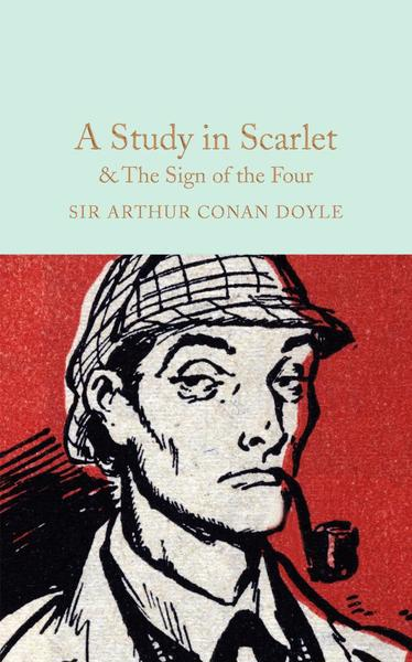 Macmillan Collector's Library: A Study in Scarlet & The Sign of the Four